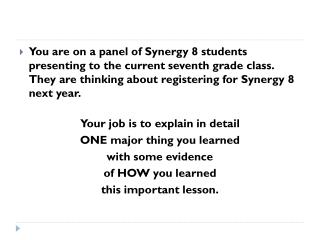 Problem solving is the most important thing that I learned during Synergy 8.