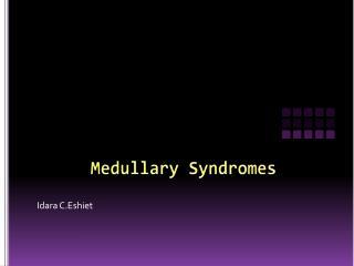 Medullary  Syndromes