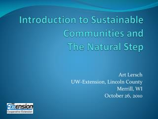Introduction to Sustainable Communities and  The Natural Step