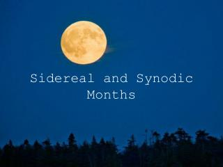 Sidereal and Synodic Months