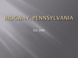 Ridgway, Pennsylvania