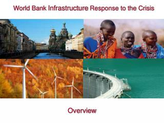 World Bank  Infrastructure  Response to the  Crisis