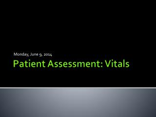 Patient Assessment: Vitals