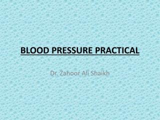 BLOOD PRESSURE PRACTICAL