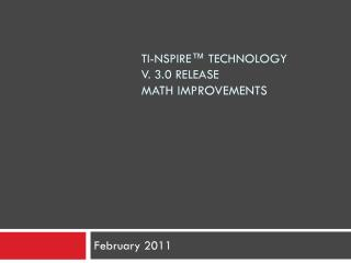 TI-Nspire™ Technology v. 3.0 Release Math Improvements