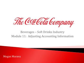Beverages – Soft Drinks Industry Module  11:  Adjusting Accounting Information