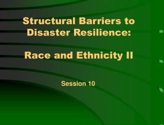 Structural Barriers to Disaster Resilience:  Race and Ethnicity II