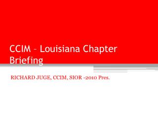 CCIM   Louisiana Chapter Briefing