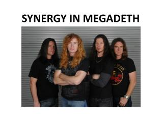 SYNERGY IN MEGADETH