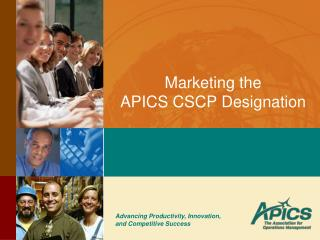 Marketing the  APICS CSCP Designation