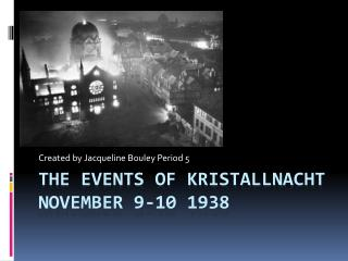 The Events of Kristallnacht November 9-10 1938