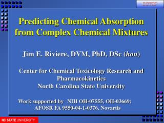 Predicting Chemical Absorption from Complex Chemical Mixtures  Jim E. Riviere, DVM, PhD, DSc hon  Center for Chemical To