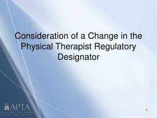 Consideration of a Change in the Physical Therapist Regulatory Designator