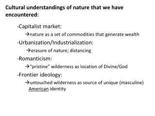 Cultural understandings of nature that we have encountered: