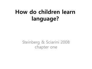 How do children learn language?
