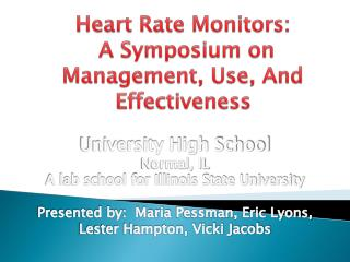 Heart Rate Monitors:   A Symposium on Management, Use, And Effectiveness