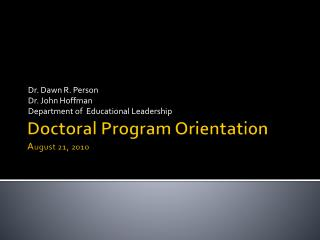 Doctoral Program Orientation A ugust 21, 2010