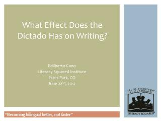 What Effect Does the Dictado Has on Writing?