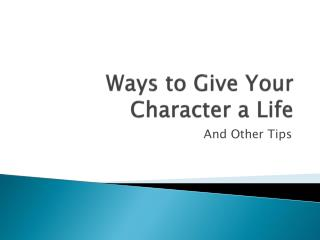 Ways to Give Your Character a Life