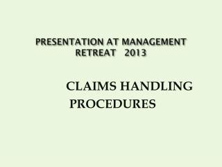 PRESENTATION AT MANAGEMENT  RETREAT   2013