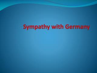 Sympathy with  G ermany