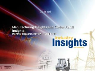 Manufacturing Insights and Global Retail Insights Monthly Research Review – April  FY10