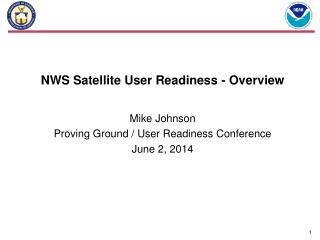 NWS Satellite User Readiness - Overview