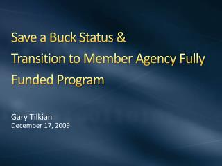 Save a Buck Status &  Transition to Member Agency Fully Funded Program