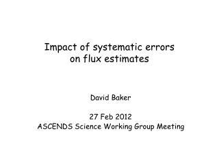 Impact of  s ystematic errors on flux estimates