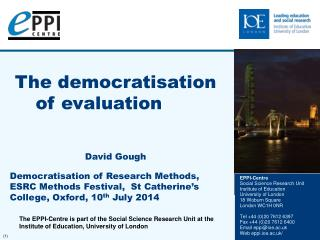 The democratisation of evaluation  David Gough