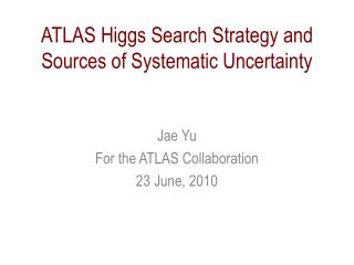 ATLAS Higgs Search Strategy and Sources of Systematic Uncertainty
