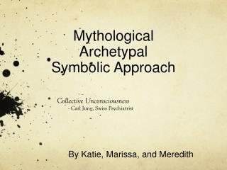 Mythological Archetypal Symbolic Approach