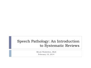 Speech Pathology: An  Introduction to Systematic Reviews