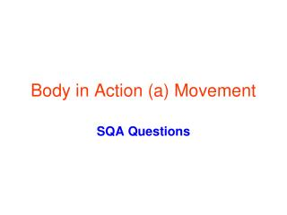 Body in Action (a) Movement