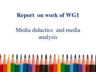 Report  on  work  of WG1