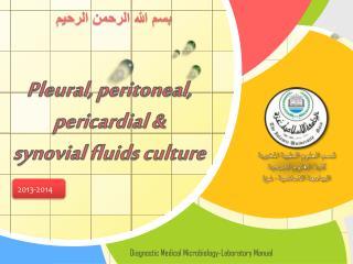 Pleural, peritoneal,  pericardial &  synovial  fluids culture