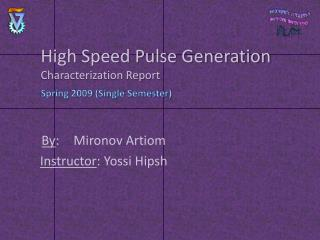 High Speed Pulse Generation Characterization Report