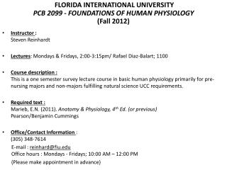 FLORIDA INTERNATIONAL UNIVERSITY PCB 2099  -  FOUNDATIONS OF HUMAN PHYSIOLOGY (Fall 2012)