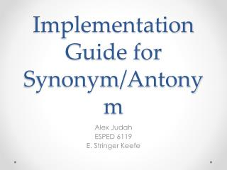 Implementation Guide for Synonym/Antonym