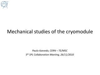Mechanical studies of the  cryomodule