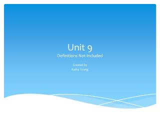 Unit 9 Definitions Not Included