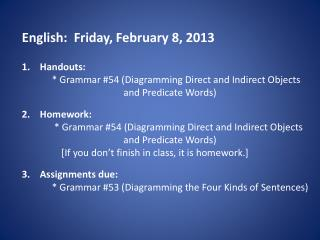 English:  Fri day , February  8 ,  2013