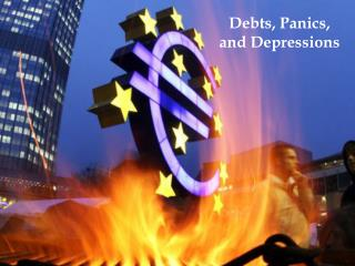 Debts, Panics, and Depressions