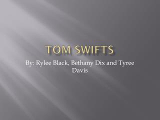 Tom Swifts