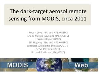 The dark-target aerosol remote sensing from MODIS, circa 2011