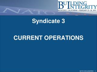 Syndicate 3 CURRENT OPERATIONS
