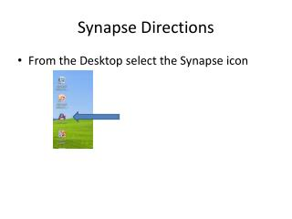 Synapse Directions