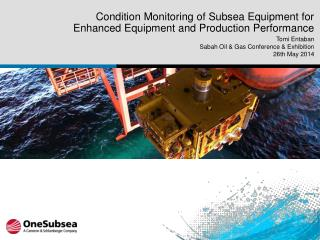 Condition Monitoring of Subsea Equipment for Enhanced Equipment and Production Performance