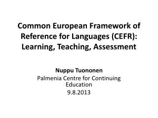 Common European Framework of Reference for Languages (CEFR): Learning, Teaching, Assessment
