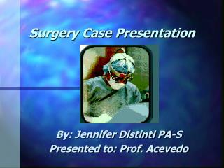 Surgery Case Presentation